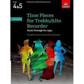 Time Pieces voor TrebleAlto Recorder Volume 2 door Bewerkt door Peter Bowman & Edited door Kathryn Anne Bennetts