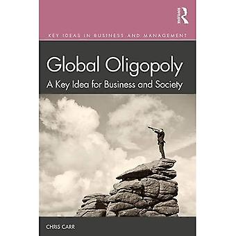 Global Oligopoly: A Key Idea for Business and Society (Key Ideas in Business and Management)