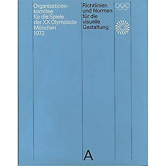 Guidelines and Standards for the Visual Design: The� Games of the XX Olympiad Munich 1972