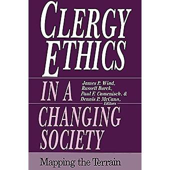 أخلاقيات رجال الدين في مجتمع متغير - رسم خرائط التضاريس من قبل جيمس P.