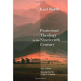 Protestant Theology in the Nineteenth Century - Its Background and His