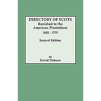 Directory of Scots Banished to the American Plantations - 1650-1775.