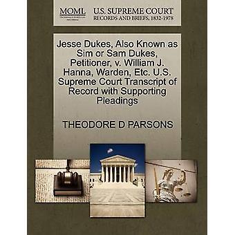 Jesse Dukes - Also Known as Sim or Sam Dukes - Petitioner - V. Willia