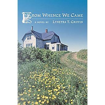From Whence We Came by Lynetra T Griffin - 9781480803879 Book