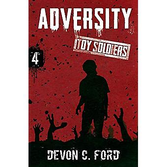 Adversity - Toy Soldiers Book Four by Devon C Ford - 9781949890426 Book