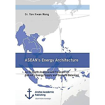 ASEAN's Energy Architecture. An In-Depth Analysis and Forecast on ASE