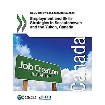 Employment and Skills Strategies in Saskatchewan and the Yukon - Cana