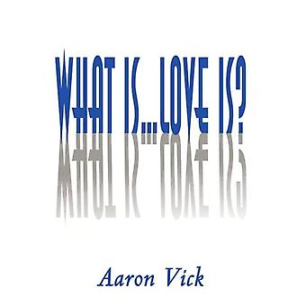 What is...love Is?