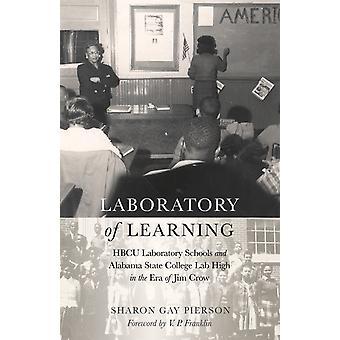 Laboratorio di apprendimento HBCU Laboratory Schools e Alabama State College Lab High nell'era di Jim Crow 58 Storia delle scuole e della scuola