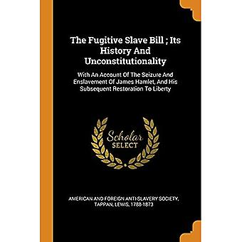 O Projeto de Lei dos Escravos Fugitivos; Sua História e Inconstitucionalidade: Com um Relato da Apreensão e Escravização de James Hamlet, e sua subsequente restauração à liberdade