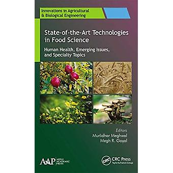 StateoftheArt Technologies in Food Science by Edited by Murlidhar Meghwal & Edited by Megh R Goyal