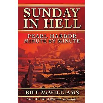 Sunday in Hell Pearl Harbor Minute by Minute