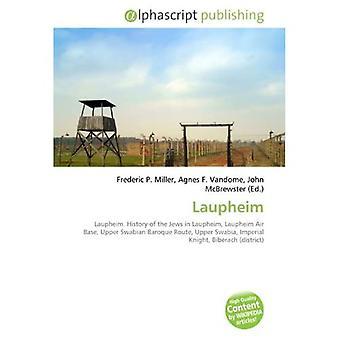 Laupheim: Laupheim. Histoire des Juifs à Laupheim, base aérienne de Laupheim, Baroqu de Haute-Souabe...