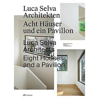 Luca Selva Architects  Eight Houses and a Pavilion by Christoph Wieser