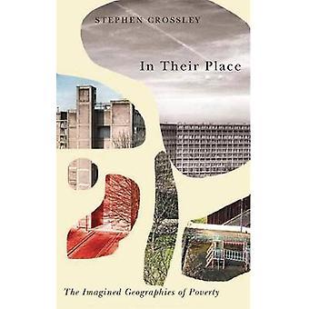 I deras ställe - de inbillade geografier fattigdom av Stephen Crossl
