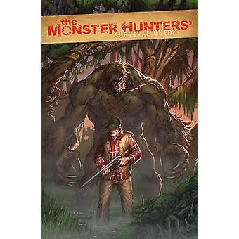 The Monster Hunters' Survival Guide by Anthony Spay - John Paul Russ