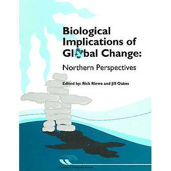 Biological Implications du changement Global - Northern Perspectives de Ri