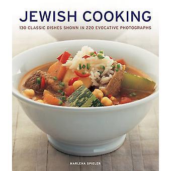 Jüdische Küche - 130 klassische Gerichte in 220 eindrucksvollen Fotografien gezeigt
