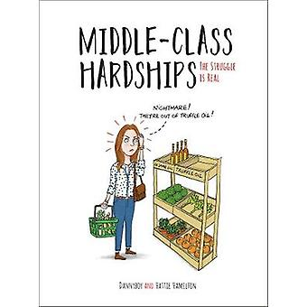 Middle-Class Hardships - The Struggle Is Real by Hattie Hamilton - 978