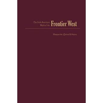 De Ierse Amerikaanse mythe van het westen van de grens door Marguerite Quintelli-