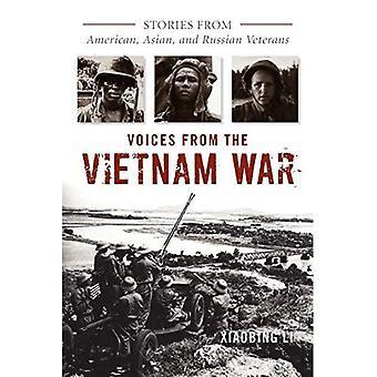 Voci dalla guerra del Vietnam: storie da veterani americani, asiatici e russi