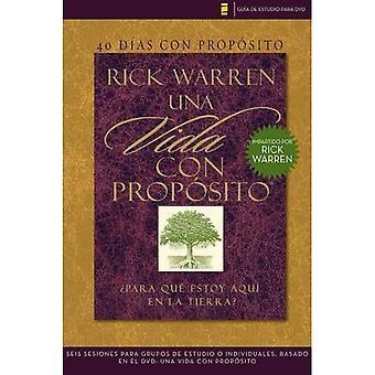 40 Dias Con Proposito: Vida Con Proposito: la fr de Para Que Estoy Aqui Tierra? = Le but conduit la vie DVD Study Guide