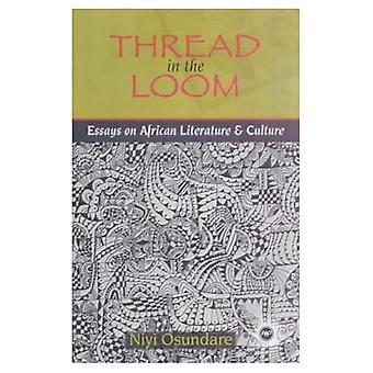 Thread in the Loom: Essays on African Literature and Culture