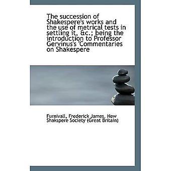 La successione delle opere di Shakespere e l'uso delle prove metriche di sedimentazione, &c.; essendo l'in
