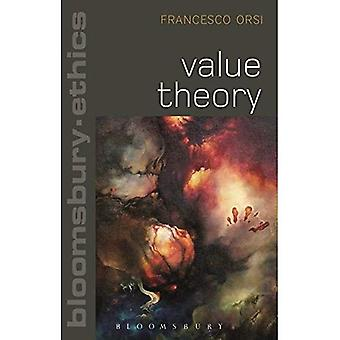 Value Theory (Bloomsbury Ethics)