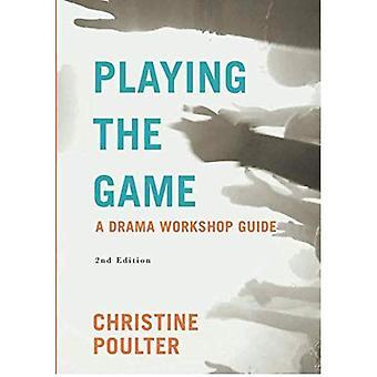 Das Spiel: ein Drama Workshop Guide