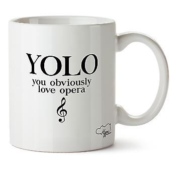 Hippowarehouse Yolo You Obviously Love Opera Printed Mug Cup Ceramic 10oz