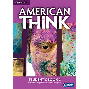 American Think Level 2 Student's Book - Level 2 by Herbert Puchta - Je