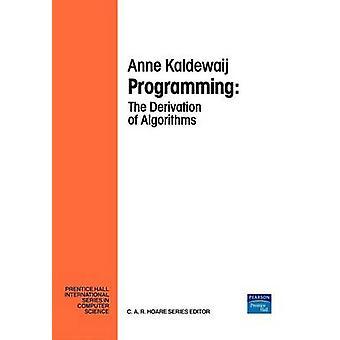 Programming The Derivation Algorithms by Kaldewaij & A.
