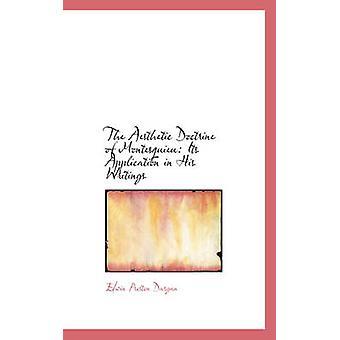 Den estetiska läran Montesquieu dess tillämpning i hans handstilar av Dargan & Edwin Preston