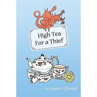 High Tea for a Thief by Clymer & Susan