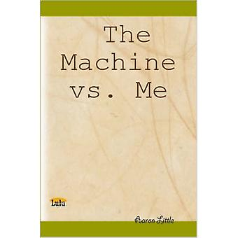 The Machine vs. Me by Little & Aaron