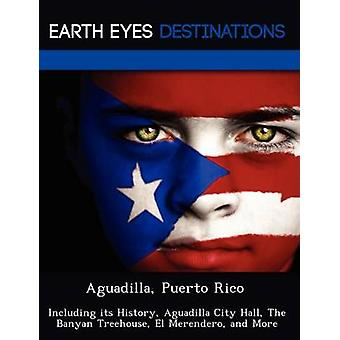 Aguadilla Puerto Rico Including its History Aguadilla City Hall The Banyan Treehouse El Merendero and More by Wilkins & Sandra