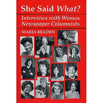 Hon sa vad intervjuer med kvinnor tidningen kolumnister av Braden & Maria
