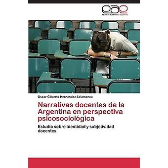 Narrativas docentes de la Argentina no perspectiva psicosociolgica av Hernndez Salamanca Oscar Gilberto