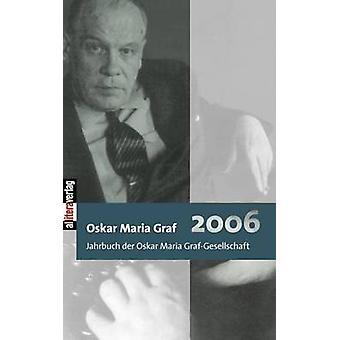 Jahrbuch 2006 Der Oskar Maria GrafGesellschaft by Dollinger & Hans