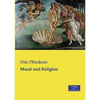 Moral und Religion by Pfleiderer & Otto