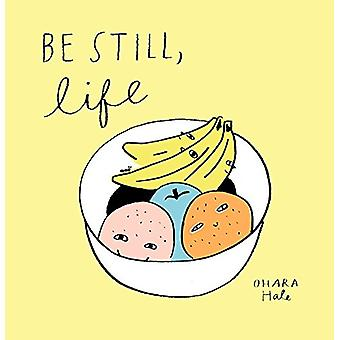 Be Still - Life by Ohara Hale - 9781592702572 Book