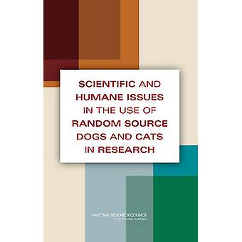 Scientific and Humane Issues in the Use of Random Source Dogs and Cat