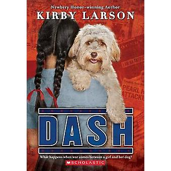 Dash (Dogs of World War II) by Kirby Larson - 9780545416368 Book