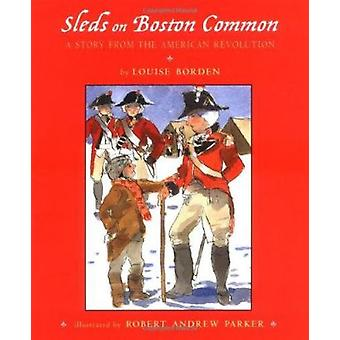 Sleds on Boston Common - A Story from the American Revolution Book