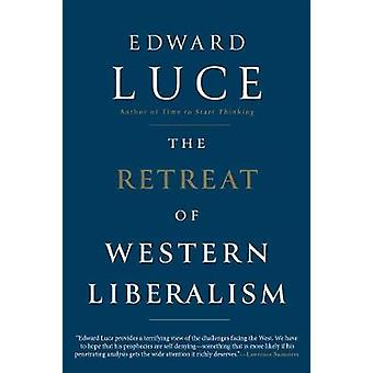 The Retreat of Western Liberalism by Edward Luce - 9780802127396 Book