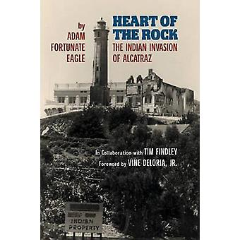 Heart of the Rock - The Indian Invasion of Alcatraz by Adam Fortunate