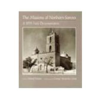 The Missions of Northern Sonora - A 1935 Field Documentation by Buford