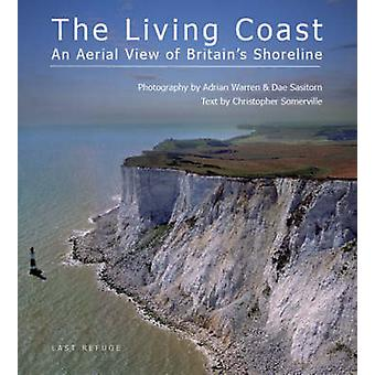 The Living Coast - An Aerial View of Britain's Shoreline by Dae Sasito