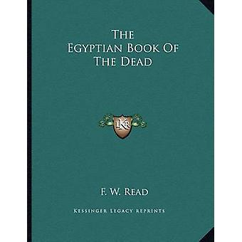 The Egyptian Book of the Dead by F W Read - 9781163051771 Book